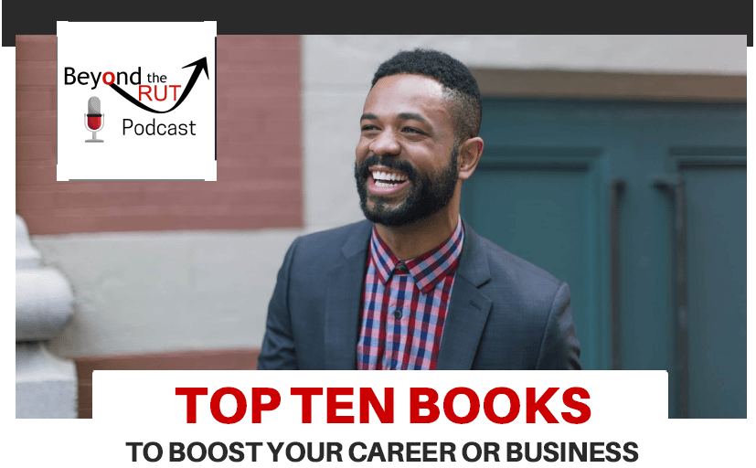 Download our top ten list of books to boost your career or business