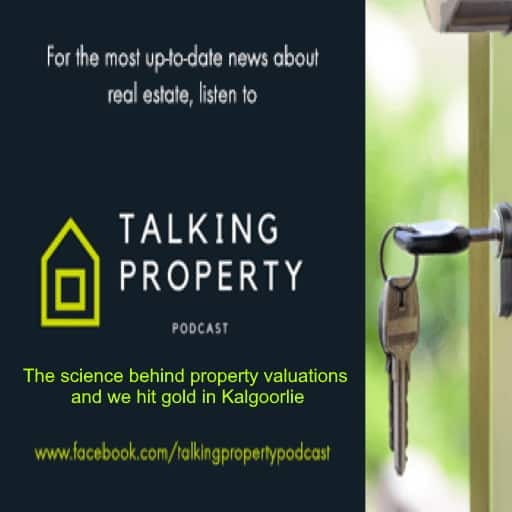 The science behind property valuations and we hit gold in Kalgoorlie
