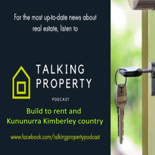 Build to rent and Kununurra Kimberley country