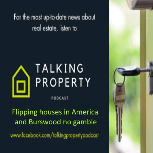 Flipping houses in America and Burswood no gamble