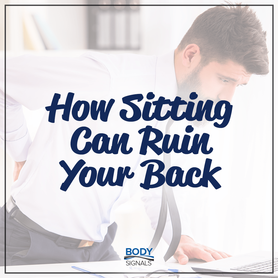 How Sitting Can Ruin Your Back