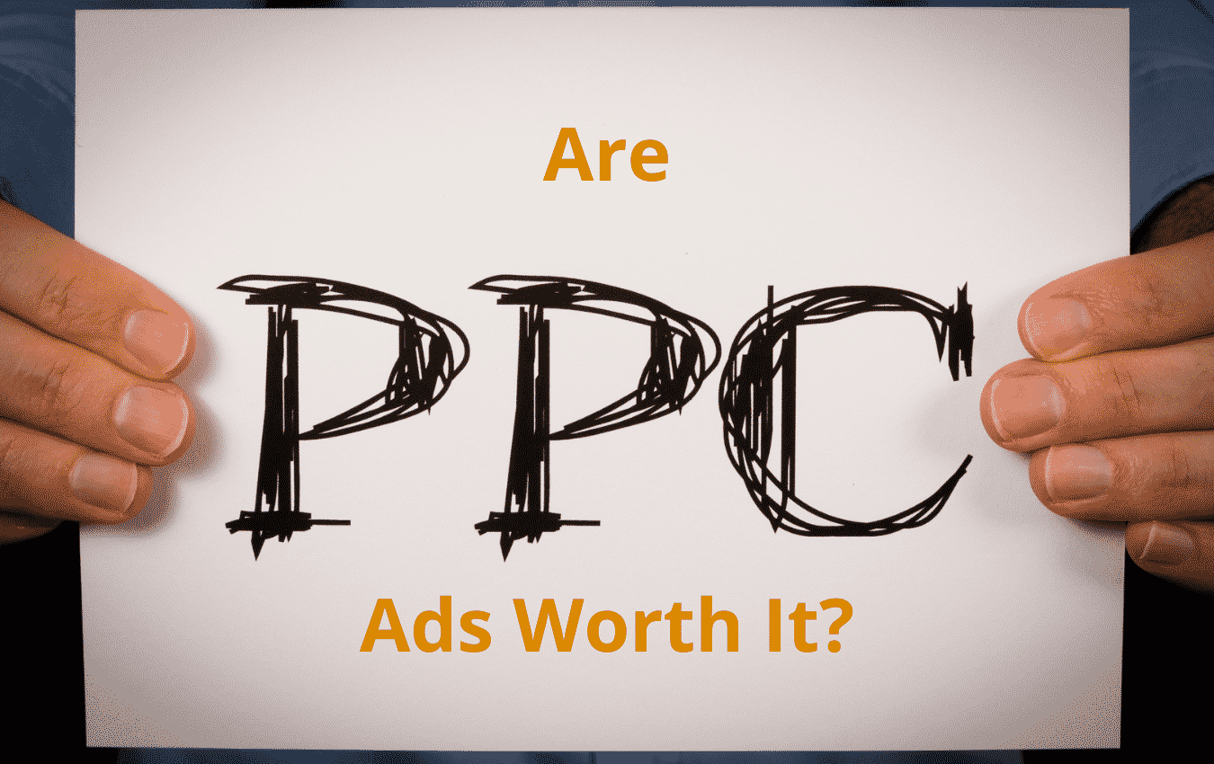 Are Pay-Per-Click Ads Worth It