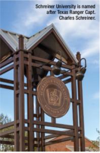 Schreiner University is named after Texas Ranger Capt. Charles Schreiner