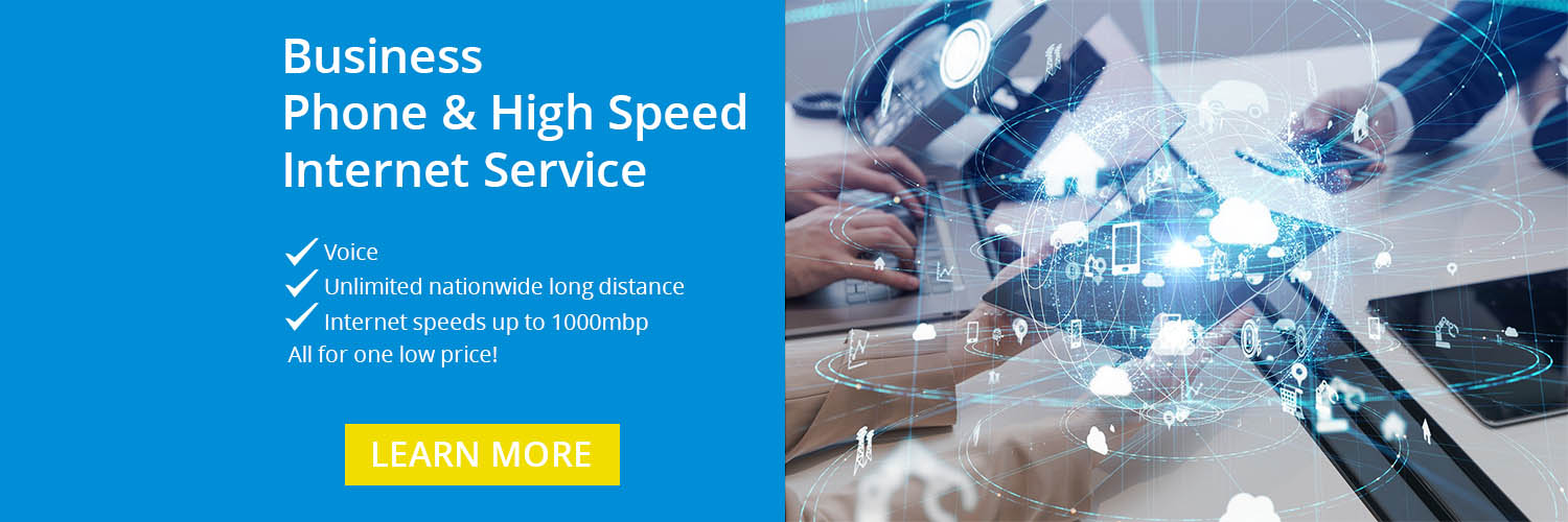 High Speed Internet Business & Phone Services