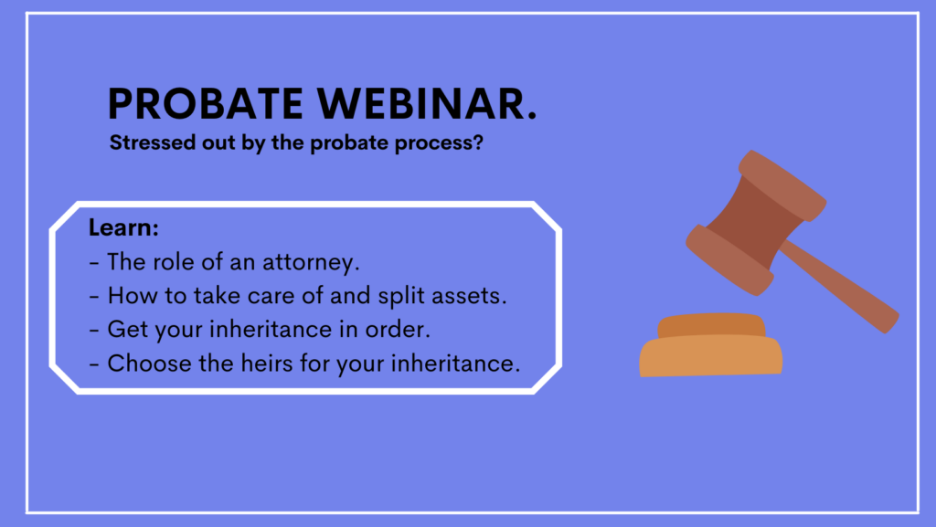 Probate Webinar: Stressed out by the Probate Process?  Get your Probate questions answered.
