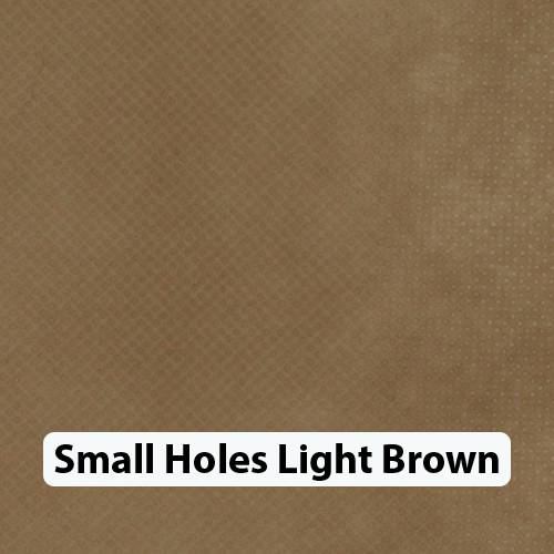 Small Holes Lt Brown