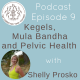 Kegels vs Mula Bandha + Pelvic Health with Shelly Prosko