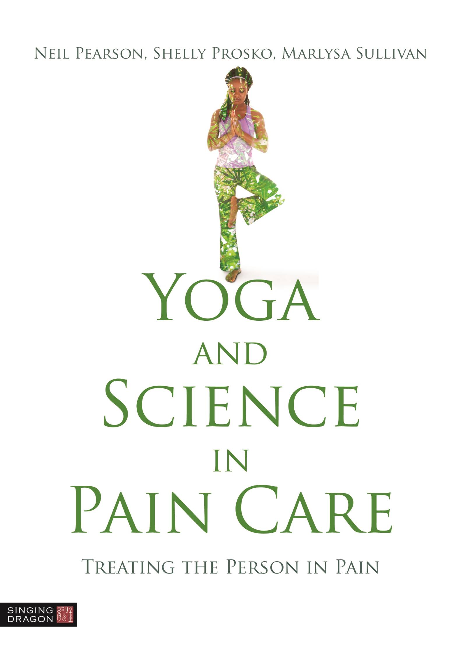 Yoga and Science in Pain Care: Treating the Person in Pain