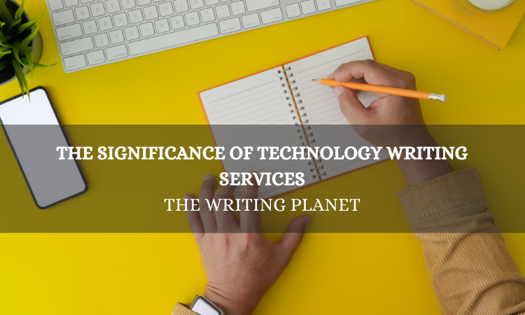The significance of Technology Writing Services