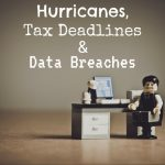 Hurricanes, Tax Deadlines in Pennsylvania and Data Breaches