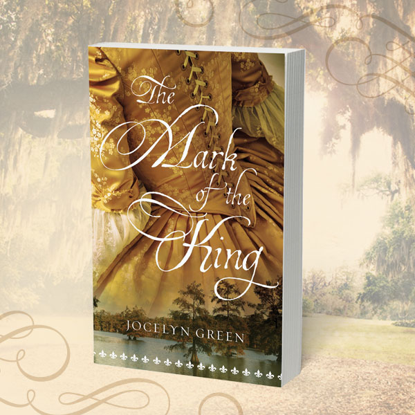 The Mark of the King, by Jocelyn Green