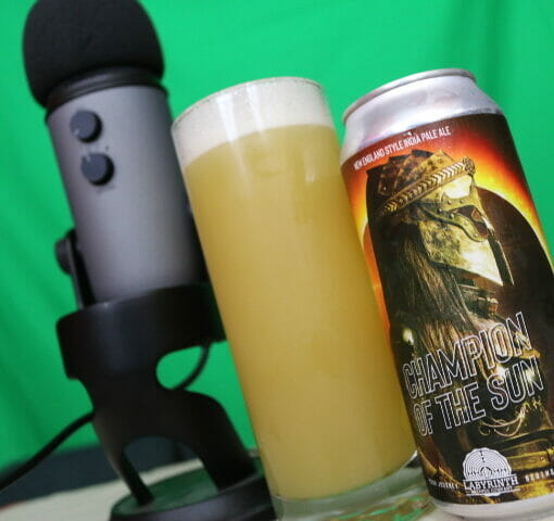 The Drink of the Week on Bois & Bar Talk podcast is Champion of the Sun by Labyrinth Brewing