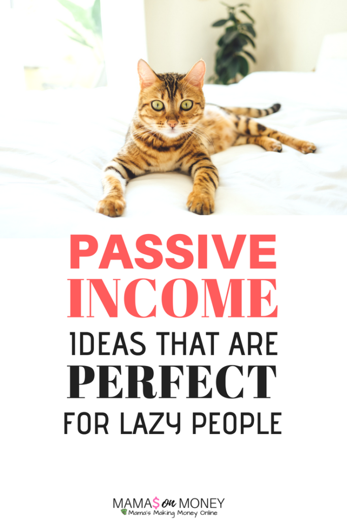 22 Passive Income Ideas For Lazy People
