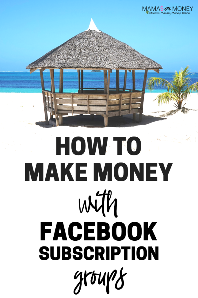How to Make Money with Facebook Subscription Groups