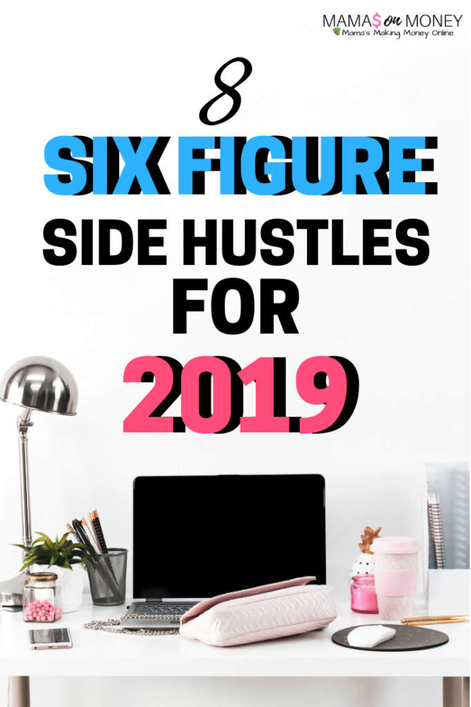 These killer side hustles are the ones to try out in 2019! Take a look: 8 Six figure side hustles for 2019