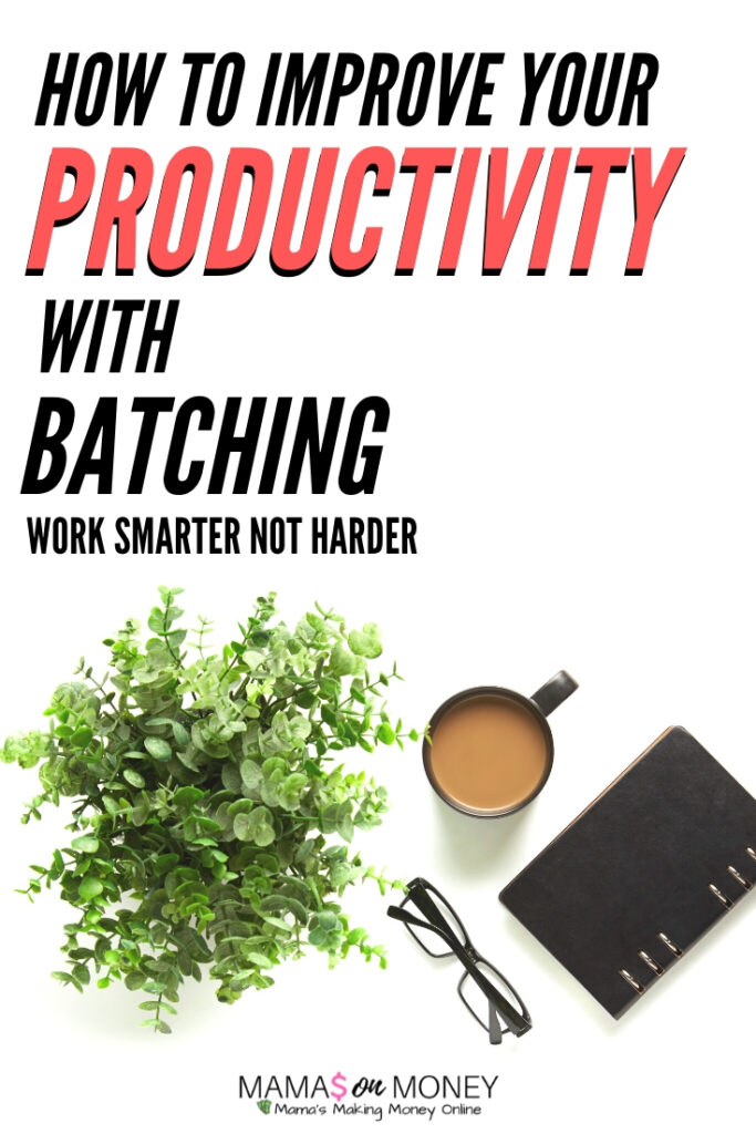 How to Improve Your Productivity with Batching