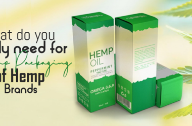 What do you really need for Hemp Packaging of Hemp Brands?