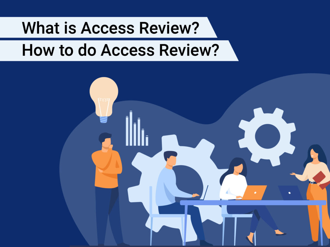 What is Access Review? How to do Access Review?