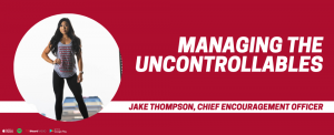 Managing the Uncontrollables