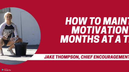 How to maintain motivation for months at a time.