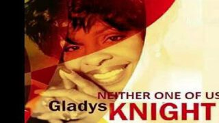 Gladys Knight & The Pips – Neither One Of Us (Wants To Be The First To Say Goodbye)