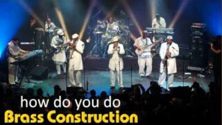 Brass Construction –  How do you do
