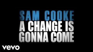 Sam Cooke – A Change Is Gonna Come (Official Lyric Video)