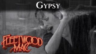 Fleetwood Mac – Gypsy (Official Music Video)