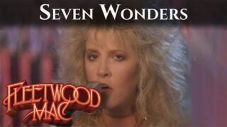 Fleetwood Mac – Seven Wonders (Official Music Video)