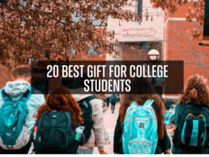 20 Best Gift for College Students