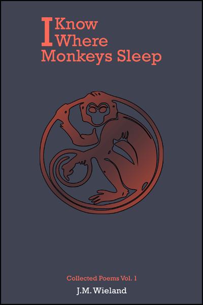 i know where monkeys sleep poetry by james wieland