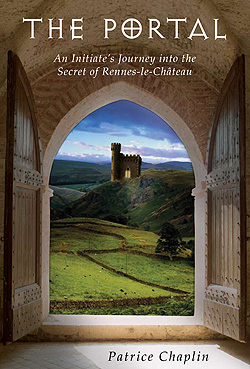 THE PORTAL — An Initiate's Journey into the Secret of Rennes-le-Chateau