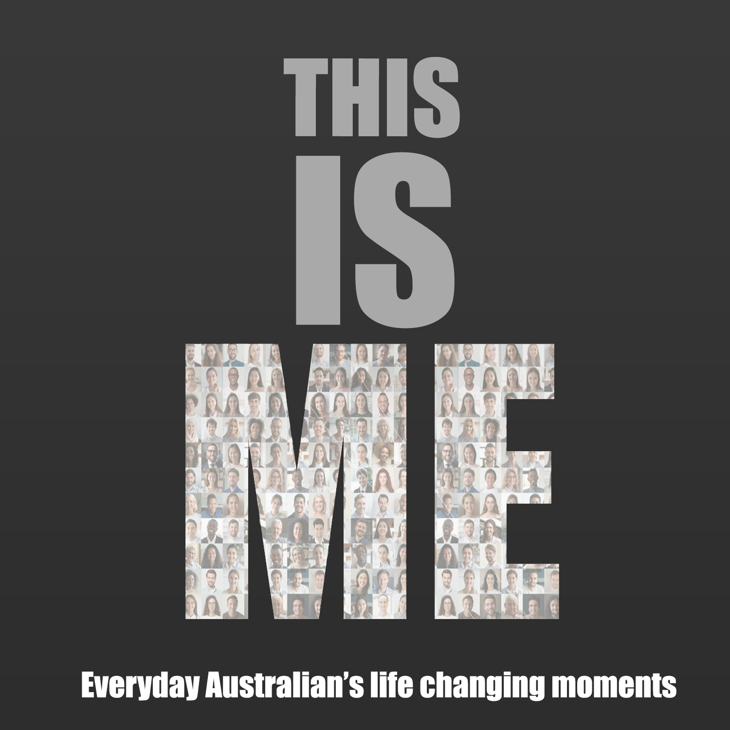 Everybody has a story. You can walk past a stranger in the street or see them on socials and think 'what a wonderful life they have'.  But... what's happened to them in real life?  This is Me is a weekly podcast that talks to everyday Australians about their Life Changing Moments.