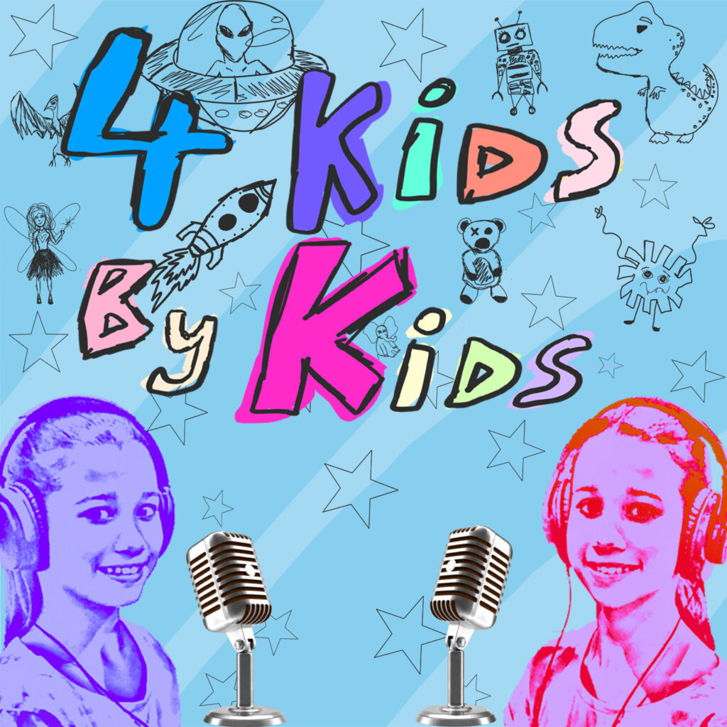 A podcast made 4 kids by kids