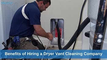Benefits of Hiring a Dryer Vent Cleaning Company