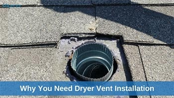 Why You Need Dryer Vent Installation