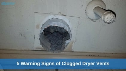 5 Warning Signs of Clogged Dryer Vents