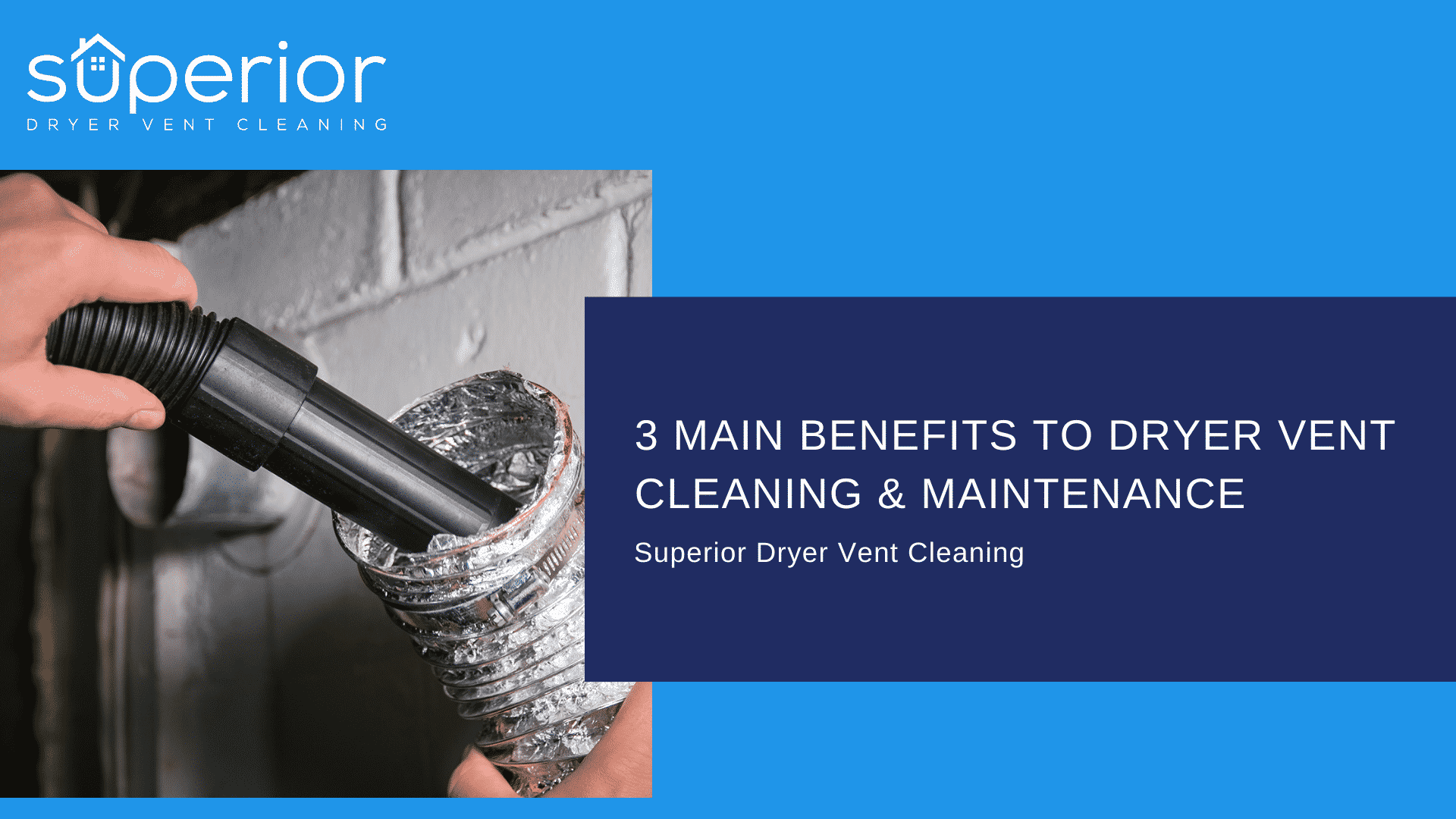 3 Main Benefits to Dryer Vent Cleaning & Maintenance