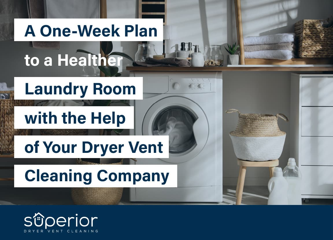 A One-Week Plan to a Healthier Laundry Room with the Help of Your Dryer Vent Cleaning Company