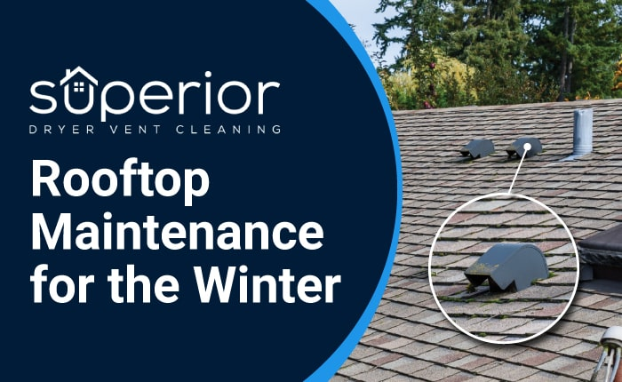 Rooftop Dryer Vent Cleaning and Inspection