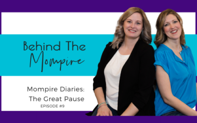 Mompire Diaries: The Great Pause