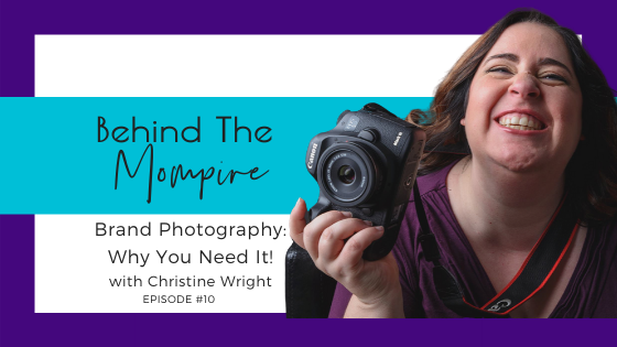 BTM Episode 10 Brand Photography Why You Need It Christine Wright