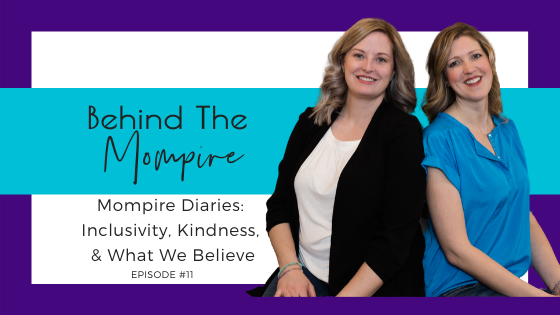 BTM Episode 11 Mompire Diaries Inclusivity Kindness and What we Believe