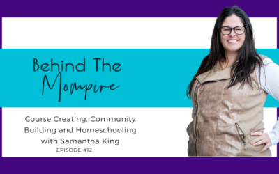 Course Creating, Community Building and Homeschooling with Samantha King