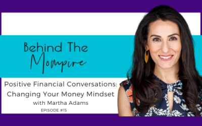 Positive Financial Conversations: Changing Your Money Mindset with Martha Adams