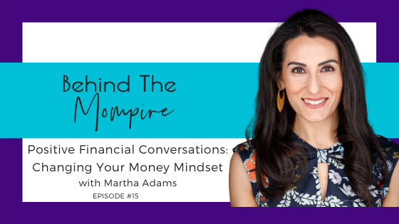 Positive Financial Conversations:Changing Your Money Mindset with Martha Adams