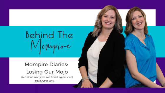Mompire Diaries: Losing Our Mojo (but don't worry we will find it soon)