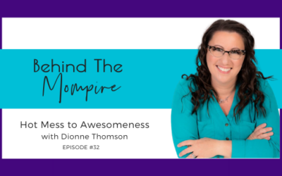 Hot Mess to Awesomeness with Dionne Thomson
