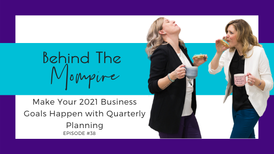 Make Your 2021 Business Goals Happen with Quarterly Planning