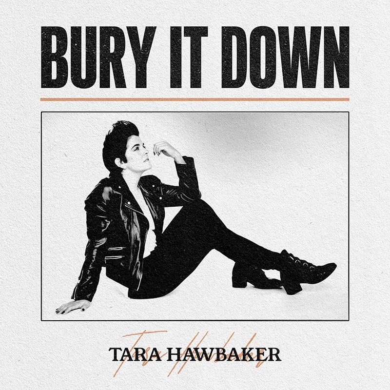 TaraHawbaker.com | Bury It Down Music